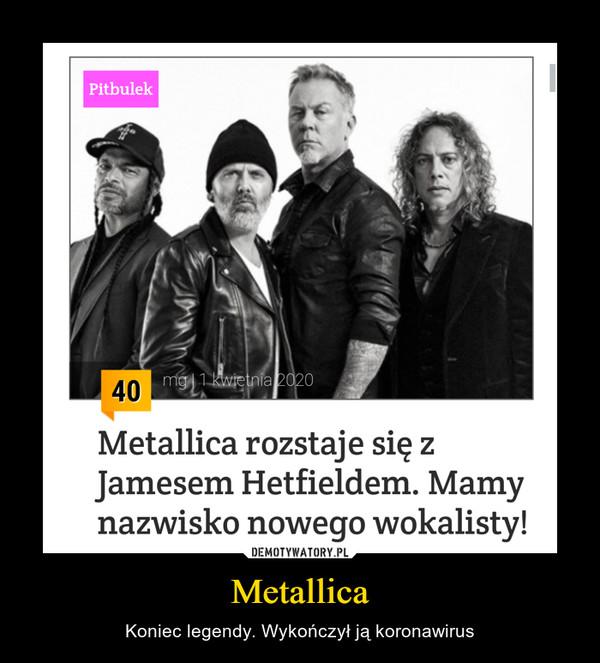 Metallica – Koniec legendy. Wykończył ją koronawirus