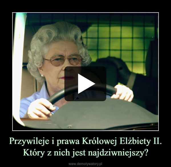 Przywileje i prawa Królowej Elżbiety II. Który z nich jest najdziwniejszy? –