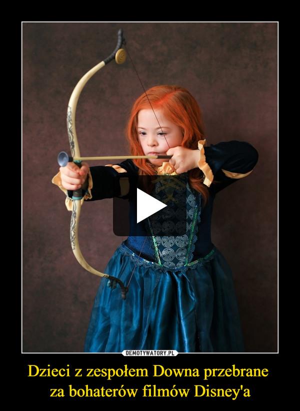 Dzieci z zespołem Downa przebrane za bohaterów filmów Disney'a –