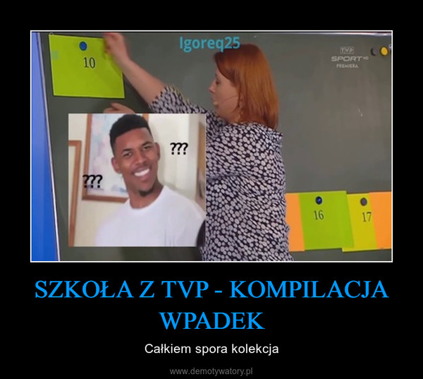 SZKOŁA Z TVP - KOMPILACJA WPADEK – Całkiem spora kolekcja