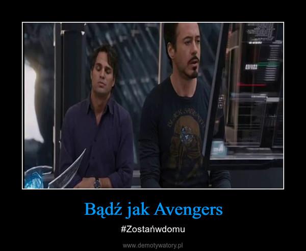 Bądź jak Avengers – #Zostańwdomu