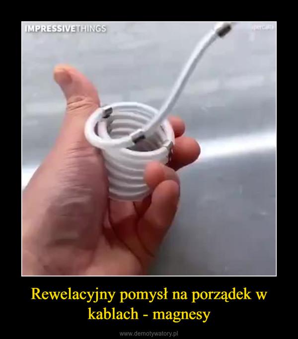 Rewelacyjny pomysł na porządek w kablach - magnesy –