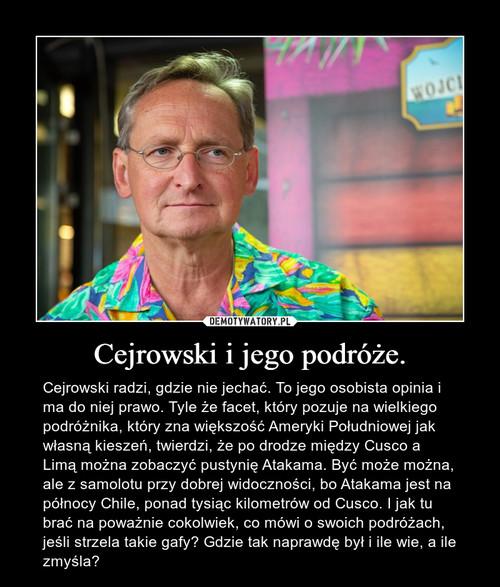 Cejrowski i jego podróże.