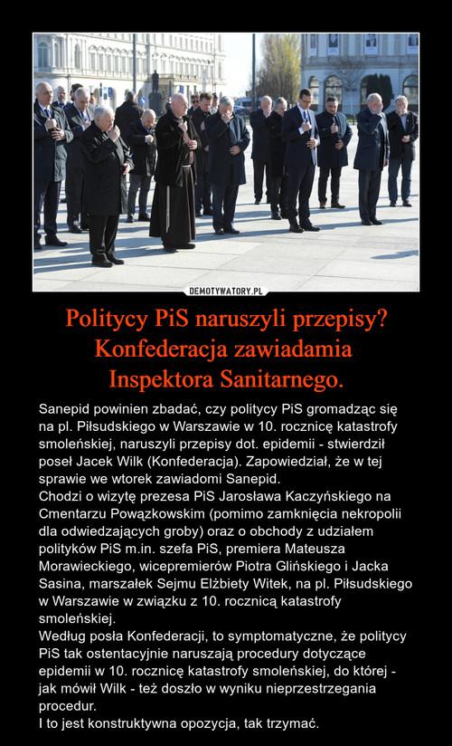 Politycy PiS naruszyli przepisy? Konfederacja zawiadamia  Inspektora Sanitarnego.