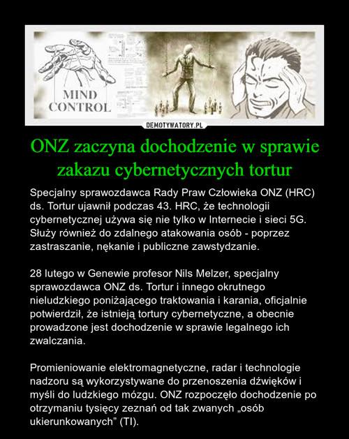ONZ zaczyna dochodzenie w sprawie zakazu cybernetycznych tortur