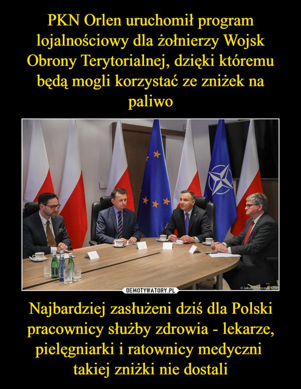 Najbardziej zasłużeni dziś dla Polski pracownicy służby zdrowia - lekarze, pielęgniarki i ratownicy medyczni takiej zniżki nie dostali –