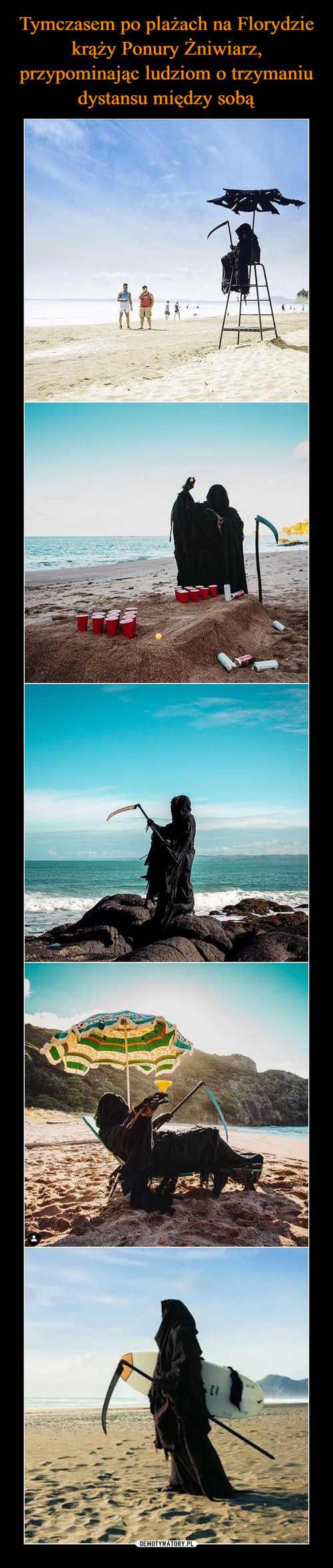 Tymczasem po plażach na Florydzie krąży Ponury Żniwiarz, przypominając ludziom o trzymaniu dystansu między sobą
