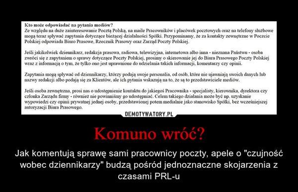 """Komuno wróć? – Jak komentują sprawę sami pracownicy poczty, apele o """"czujność wobec dziennikarzy"""" budzą pośród jednoznaczne skojarzenia z czasami PRL-u"""