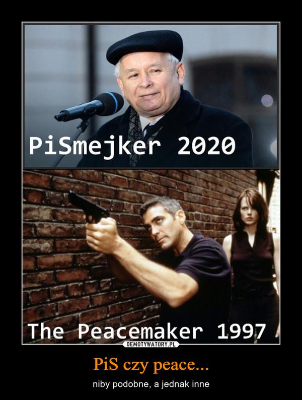 PiS czy peace... – niby podobne, a jednak inne