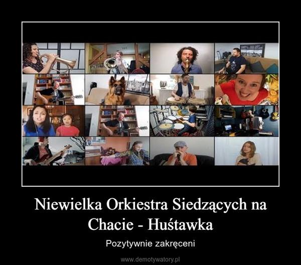 Niewielka Orkiestra Siedzących na Chacie - Huśtawka – Pozytywnie zakręceni