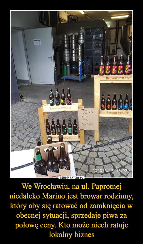 We Wrocławiu, na ul. Paprotnej niedaleko Marino jest browar rodzinny, który aby się ratować od zamknięcia w obecnej sytuacji, sprzedaje piwa za połowę ceny. Kto może niech ratuje lokalny biznes –