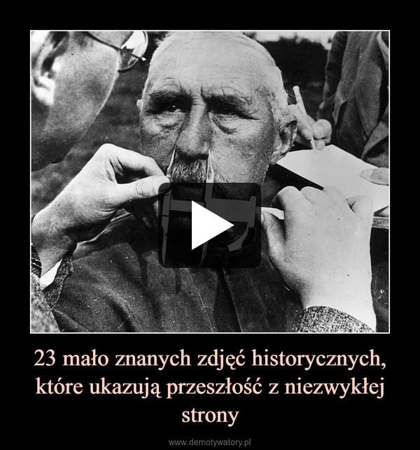 23 mało znanych zdjęć historycznych, które ukazują przeszłość z niezwykłej strony –