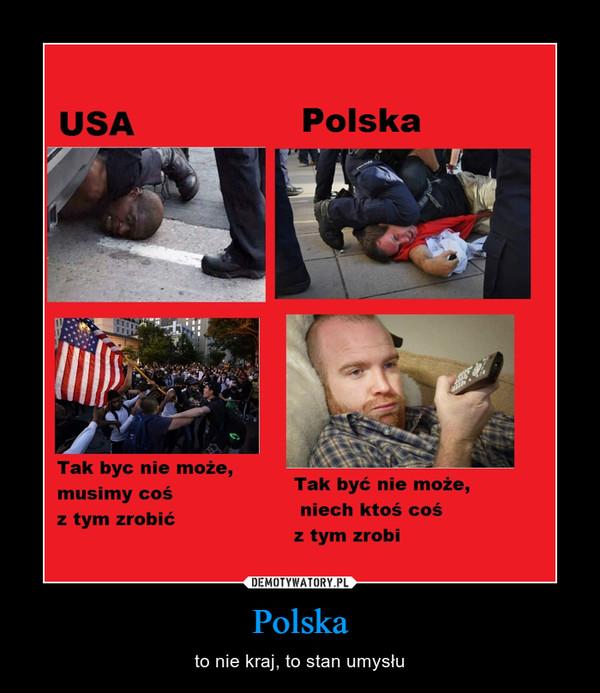 Polska – to nie kraj, to stan umysłu