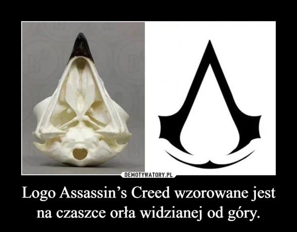 Logo Assassin's Creed wzorowane jest na czaszce orła widzianej od góry. –