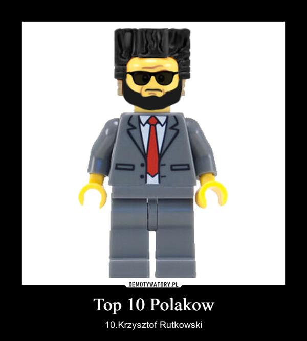 Top 10 Polakow – 10.Krzysztof Rutkowski