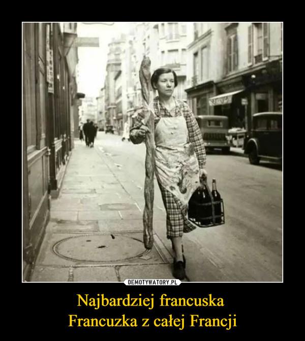 Najbardziej francuska Francuzka z całej Francji –
