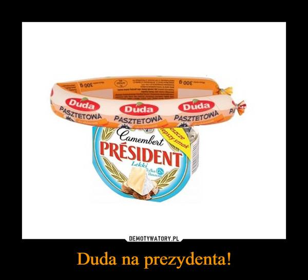 Duda na prezydenta! –