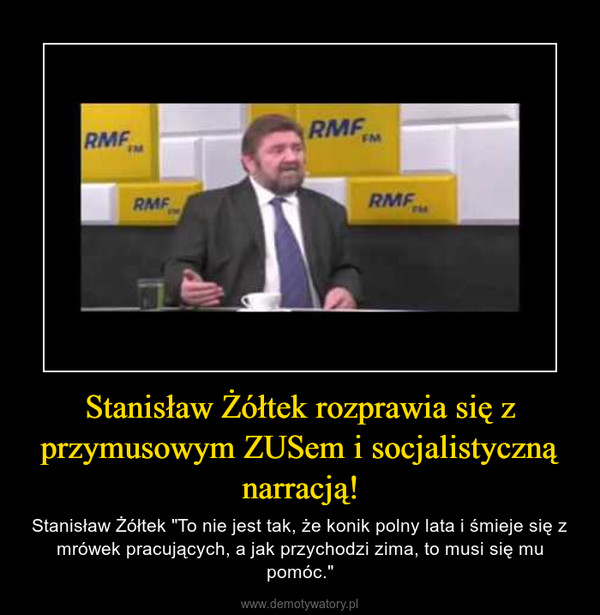 """Stanisław Żółtek rozprawia się z przymusowym ZUSem i socjalistyczną narracją! – Stanisław Żółtek """"To nie jest tak, że konik polny lata i śmieje się z mrówek pracujących, a jak przychodzi zima, to musi się mu pomóc."""""""