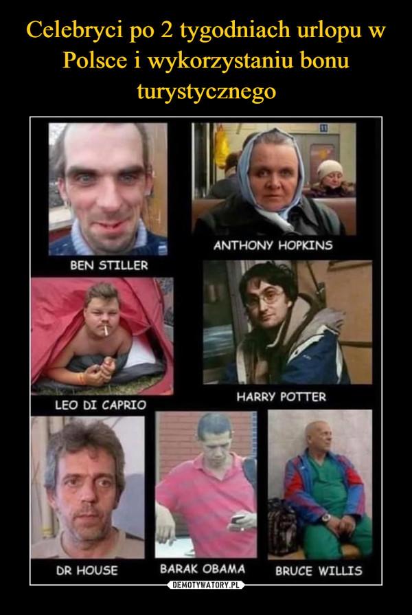 –  Ben Stiller Anthony Hopkins Leo di Caprio Harry POtter DR House Barak Obama Bruce Willis