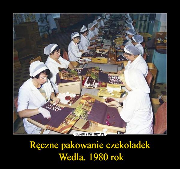 Ręczne pakowanie czekoladek Wedla. 1980 rok –