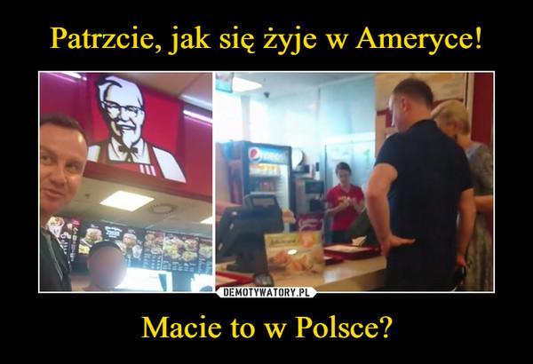 Patrzcie, jak się żyje w Ameryce! Macie to w Polsce?