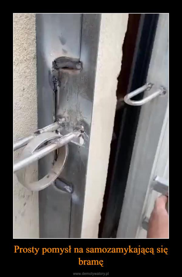 Prosty pomysł na samozamykającą się bramę –