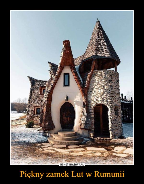 Piękny zamek Lut w Rumunii –