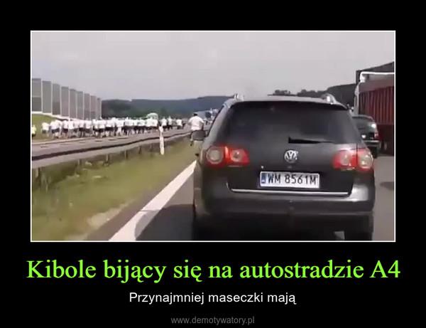 Kibole bijący się na autostradzie A4 – Przynajmniej maseczki mają