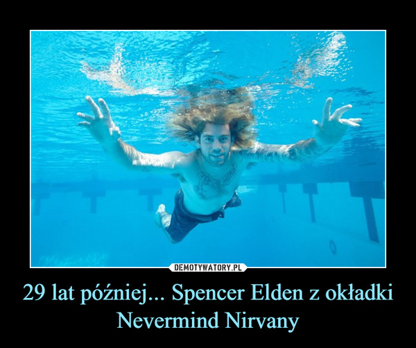 29 lat później... Spencer Elden z okładki Nevermind Nirvany –