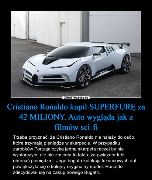 Cristiano Ronaldo kupił SUPERFURĘ za 42 MILIONY. Auto wygląda jak z filmów sci-fi