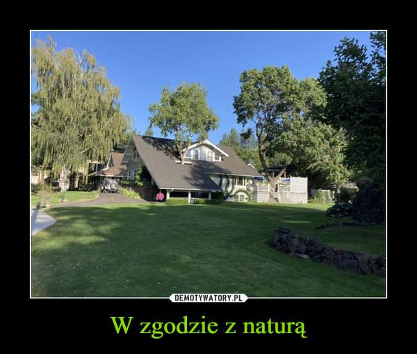 W zgodzie z naturą –