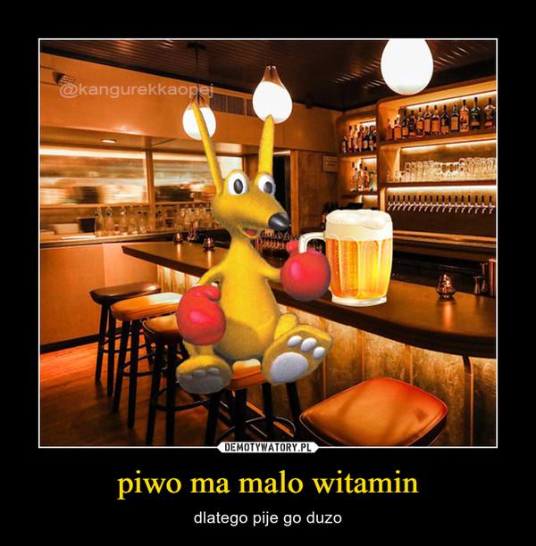 piwo ma malo witamin – dlatego pije go duzo