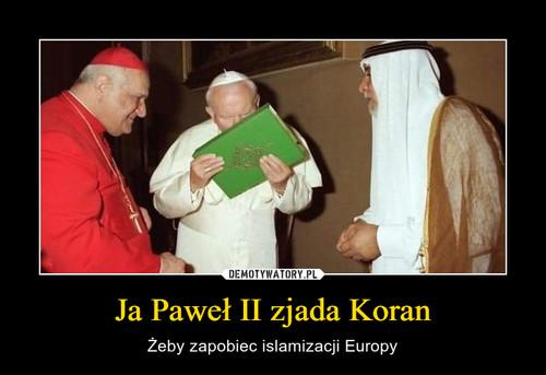 Ja Paweł II zjada Koran