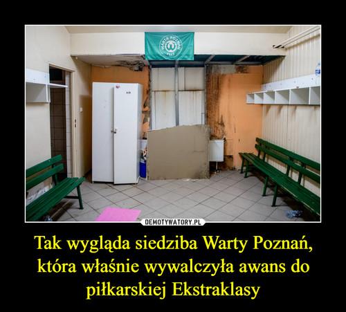 Tak wygląda siedziba Warty Poznań, która właśnie wywalczyła awans do piłkarskiej Ekstraklasy