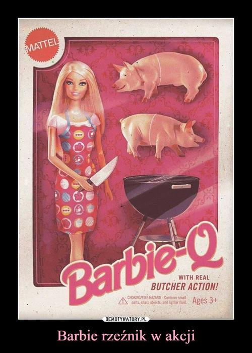 Barbie rzeźnik w akcji