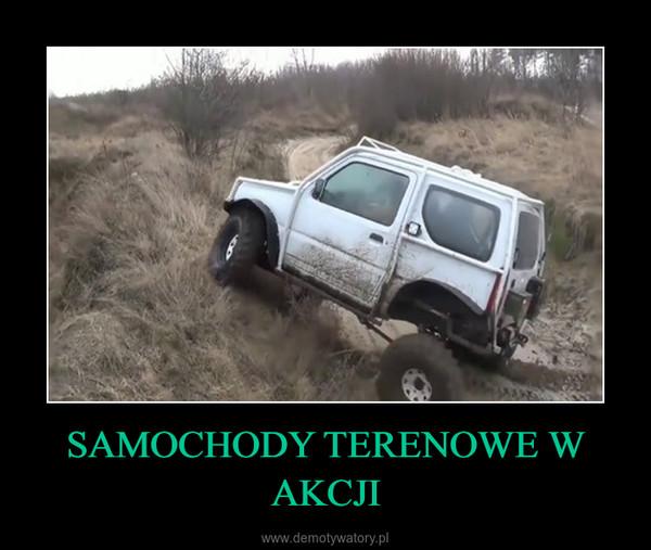 SAMOCHODY TERENOWE W AKCJI –