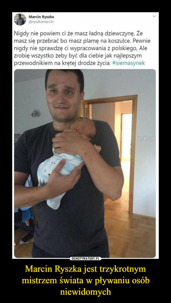 Marcin Ryszka jest trzykrotnym mistrzem świata w pływaniu osób niewidomych –