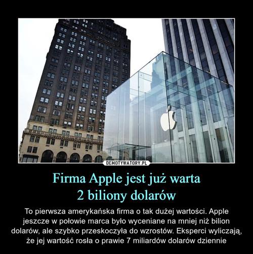 Firma Apple jest już warta 2 biliony dolarów