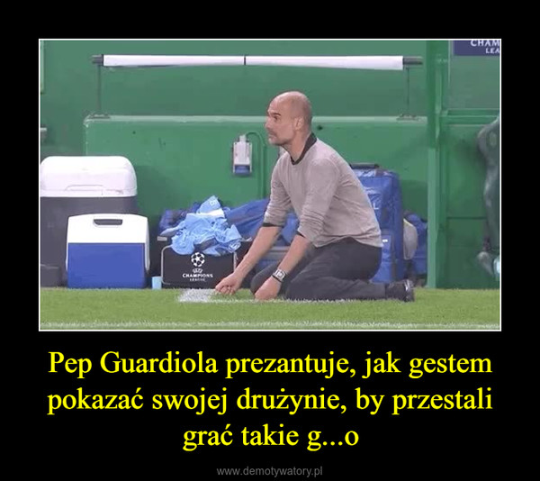 Pep Guardiola prezantuje, jak gestem pokazać swojej drużynie, by przestali grać takie g...o –