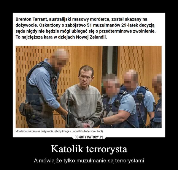 Katolik terrorysta – A mówią że tylko muzułmanie są terrorystami