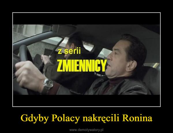 Gdyby Polacy nakręcili Ronina –