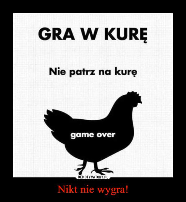 Nikt nie wygra! –