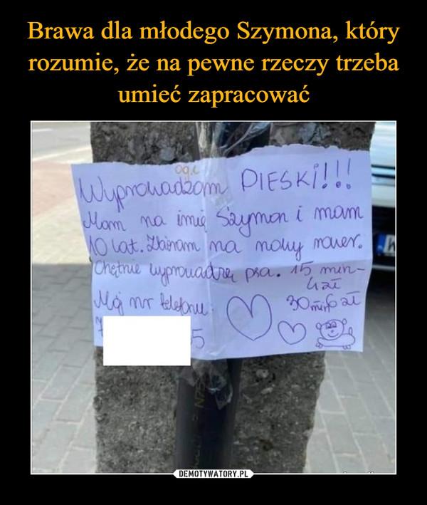 –  Wyprowadzam PIESKI!!!Mam na imię Szymon i mam10 lat. Zbieram na nowy rower