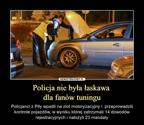 Policja nie była łaskawa  dla fanów tuningu