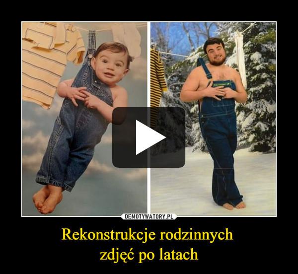 Rekonstrukcje rodzinnych zdjęć po latach –