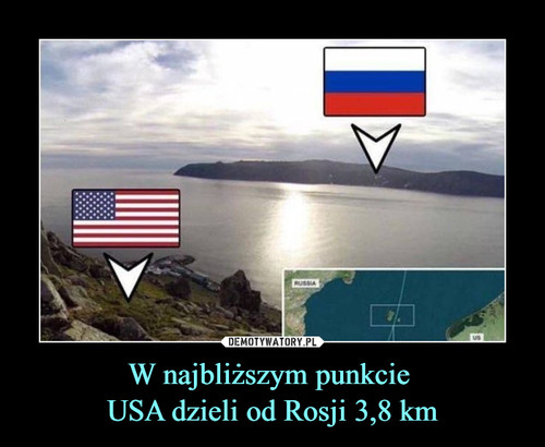 W najbliższym punkcie  USA dzieli od Rosji 3,8 km