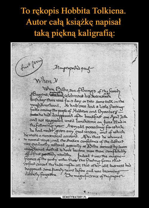 To rękopis Hobbita Tolkiena.  Autor całą książkę napisał  taką piękną kaligrafią: