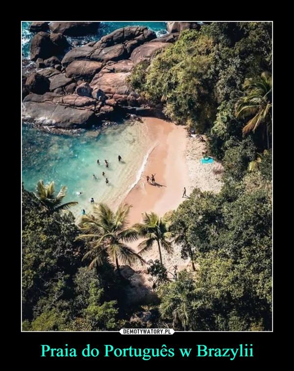 Praia do Português w Brazylii –