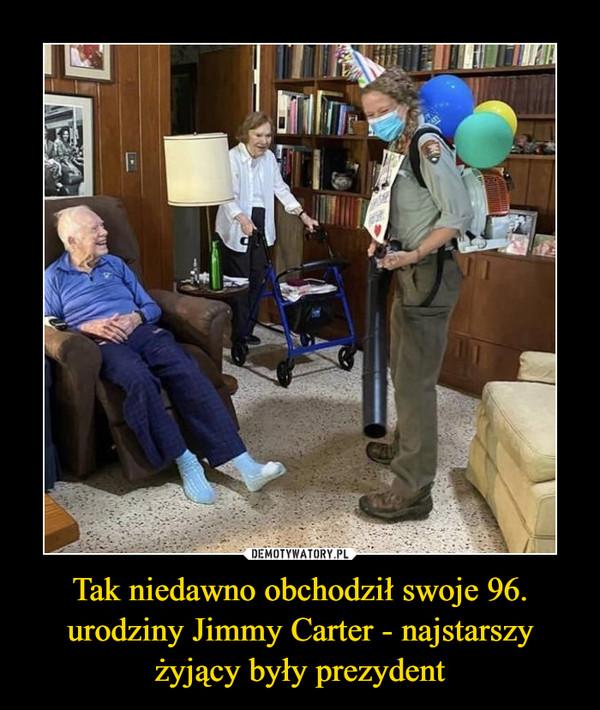 Tak niedawno obchodził swoje 96. urodziny Jimmy Carter - najstarszy żyjący były prezydent –