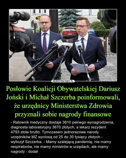 Posłowie Koalicji Obywatelskiej Dariusz Joński i Michał Szczerba poinformowali, że urzędnicy Ministerstwa Zdrowia przyznali sobie nagrody finansowe